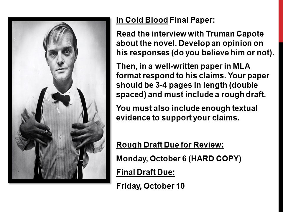 In Cold Blood Final Paper: Read the interview with Truman Capote about the novel.
