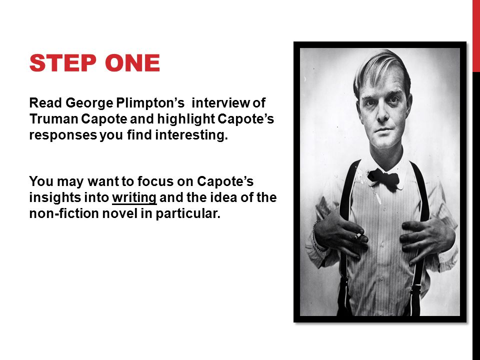STEP ONE Read George Plimpton's interview of Truman Capote and highlight Capote's responses you find interesting.