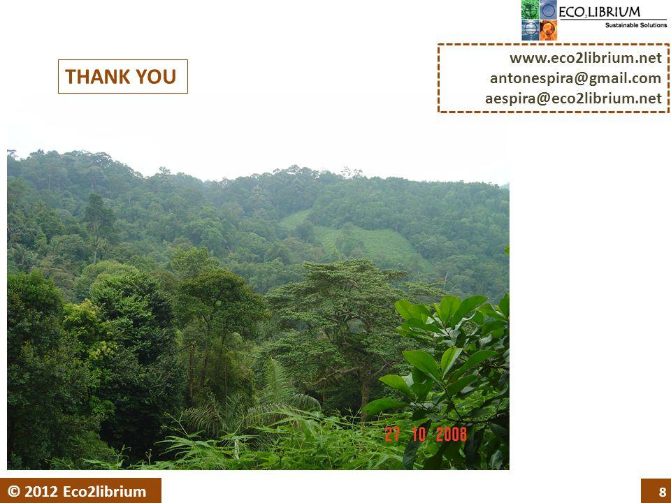 8 © 2012 Eco2librium www.eco2librium.net antonespira@gmail.com aespira@eco2librium.net THANK YOU