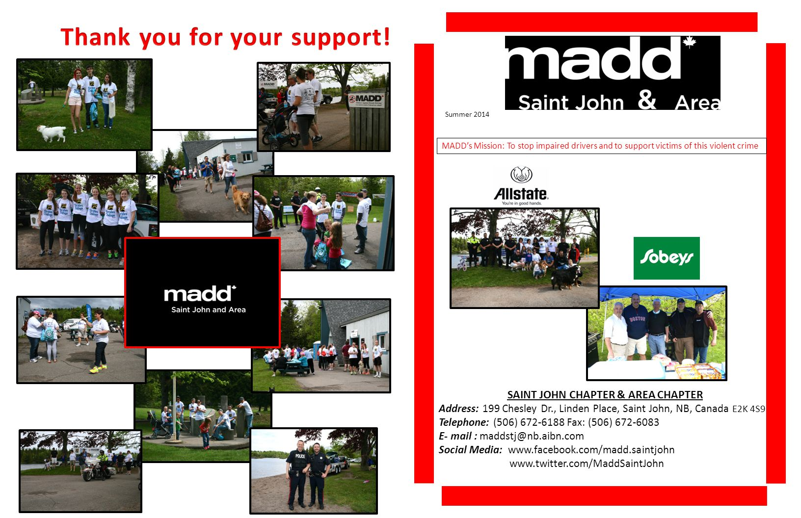 Summer 2014 MADD's Mission: To stop impaired drivers and to support victims of this violent crime SAINT JOHN CHAPTER & AREA CHAPTER Address: 199 Chesl