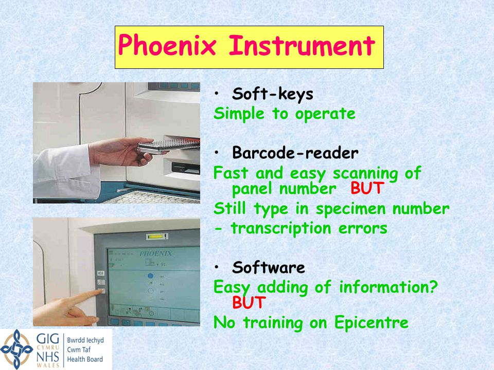 Phoenix Instrument Soft-keys Simple to operate Barcode-reader Fast and easy scanning of panel number BUT Still type in specimen number - transcription