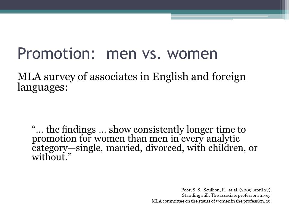 "Promotion: men vs. women MLA survey of associates in English and foreign languages: ""… the findings … show consistently longer time to promotion for w"