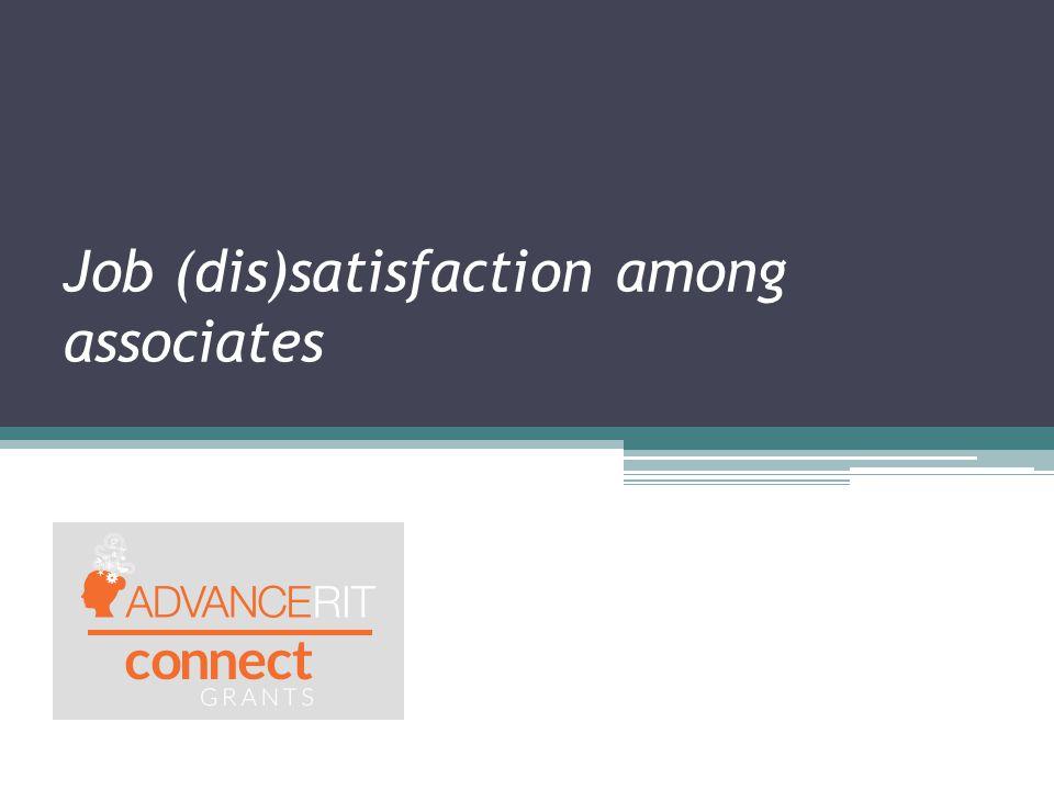 Job (dis)satisfaction among associates
