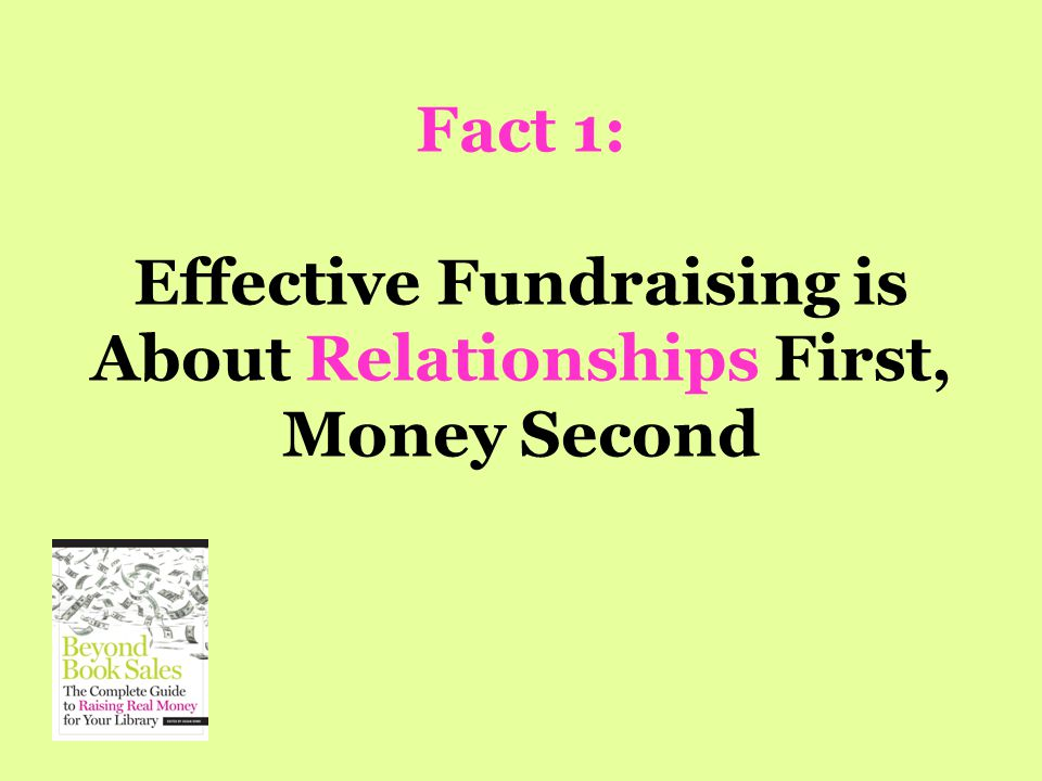 Fact 1: Effective Fundraising is About Relationships First, Money Second