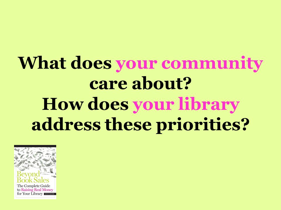 What does your community care about? How does your library address these priorities?