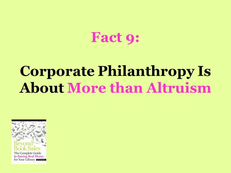 Fact 9: Corporate Philanthropy Is About More than Altruism