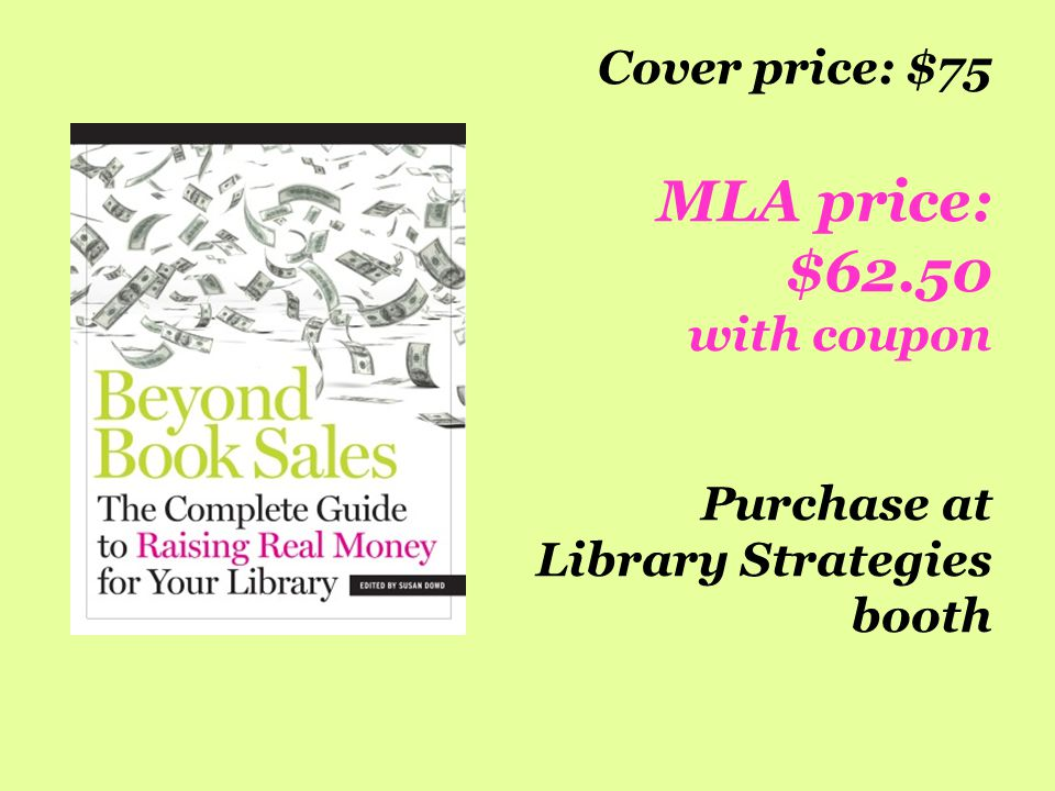 Cover price: $75 MLA price: $62.50 with coupon Purchase at Library Strategies booth