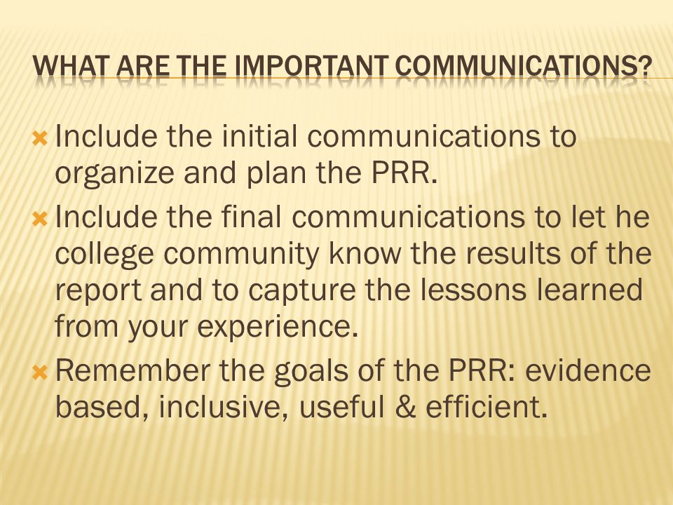  Include the initial communications to organize and plan the PRR.