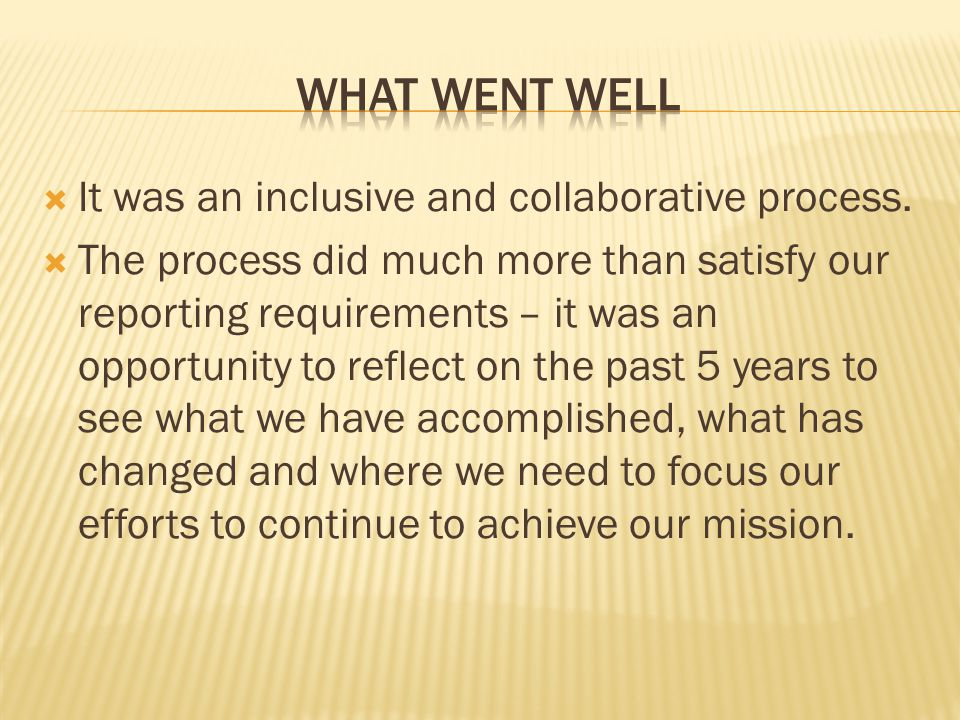  It was an inclusive and collaborative process.