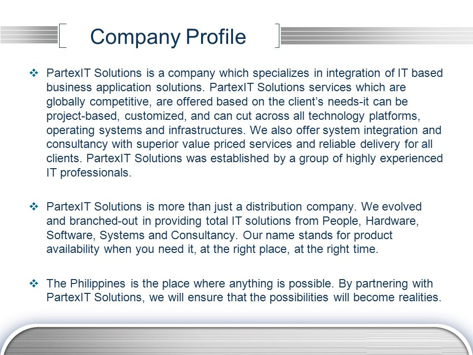 Company Profile  PartexIT Solutions is a company which specializes in integration of IT based business application solutions.