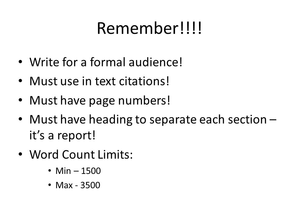 Remember!!!. Write for a formal audience. Must use in text citations.