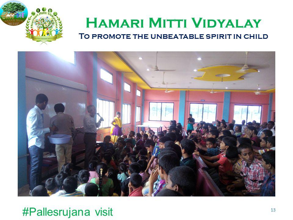 Hamari Mitti Vidyalay To promote the unbeatable spirit in child #Pallesrujana visit 13