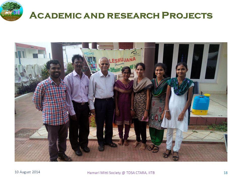 Academic and research Projects 10 August 2014 18Hamari Mitti Society @ TDSA CTARA, IITB
