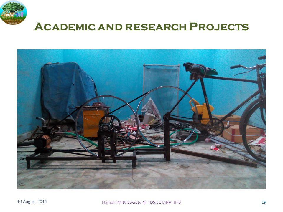 Academic and research Projects 10 August 2014 19Hamari Mitti Society @ TDSA CTARA, IITB