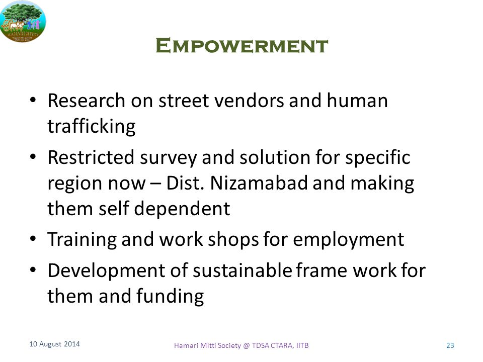 Empowerment Research on street vendors and human trafficking Restricted survey and solution for specific region now – Dist. Nizamabad and making them