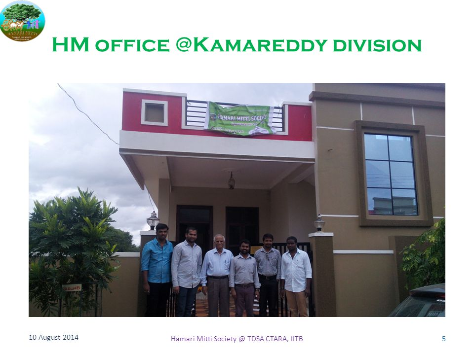 HM office @Kamareddy division 10 August 2014 5Hamari Mitti Society @ TDSA CTARA, IITB