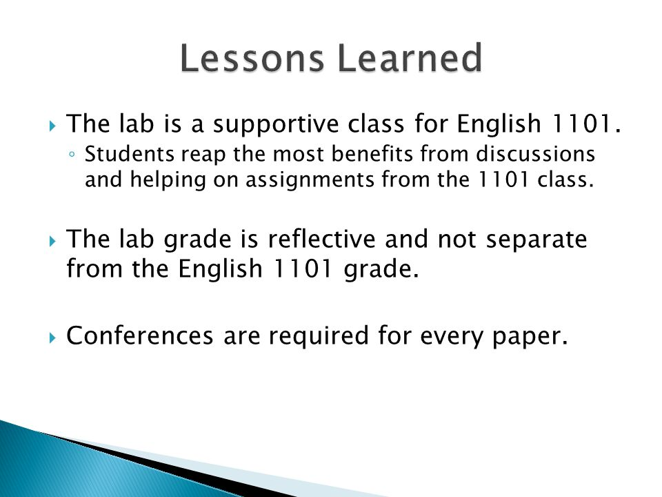  The lab is a supportive class for English 1101. ◦ Students reap the most benefits from discussions and helping on assignments from the 1101 class. 