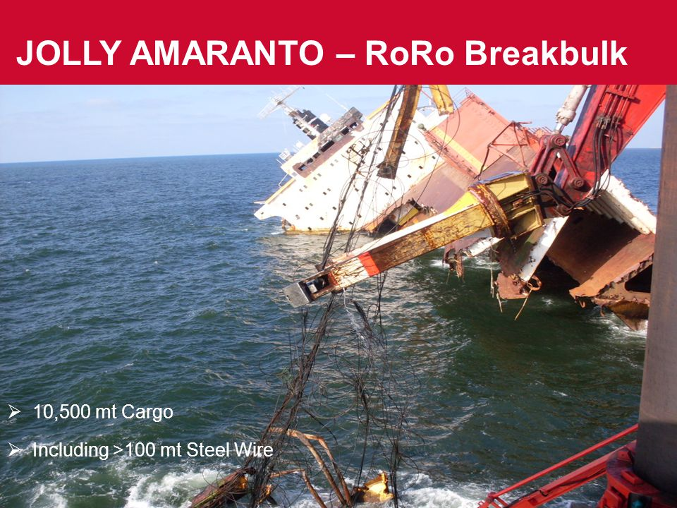 COSTA CONCORDIA JOLLY AMARANTO – RoRo Breakbulk  10,500 mt Cargo  Including >100 mt Steel Wire