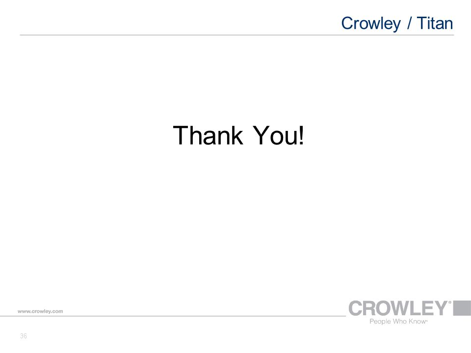 Crowley / Titan 36 Thank You!