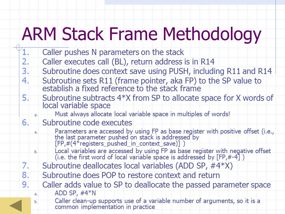 ARM Stack Frame Methodology 1. Caller pushes N parameters on the stack 2.