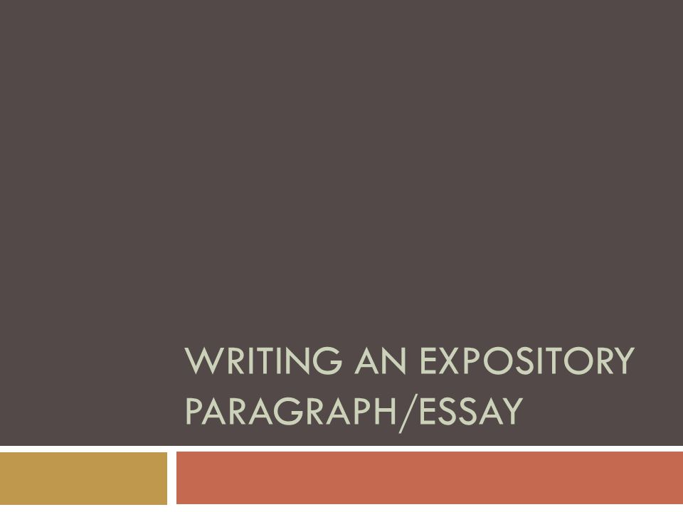 writing an expository paragraph essay  what is exposition  1 writing an expository paragraph essay