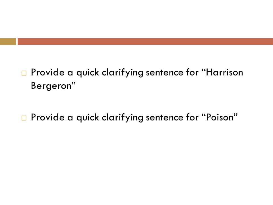  Provide a quick clarifying sentence for Harrison Bergeron  Provide a quick clarifying sentence for Poison