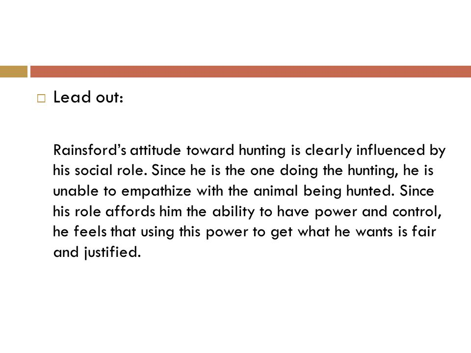  Lead out: Rainsford's attitude toward hunting is clearly influenced by his social role.