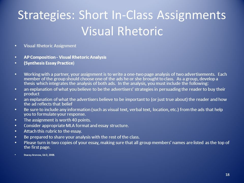 Strategies: Short In-Class Assignments Visual Rhetoric Visual Rhetoric Assignment AP Composition - Visual Rhetoric Analysis (Synthesis Essay Practice) Working with a partner, your assignment is to write a one-two page analysis of two advertisements.