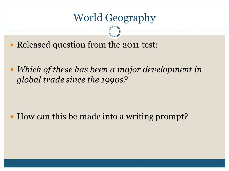 World Geography Released question from the 2011 test: Which of these has been a major development in global trade since the 1990s.