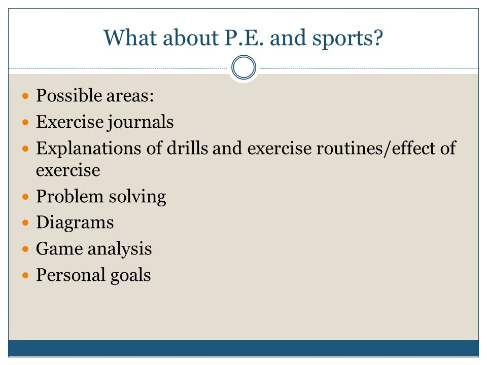 What about P.E. and sports.