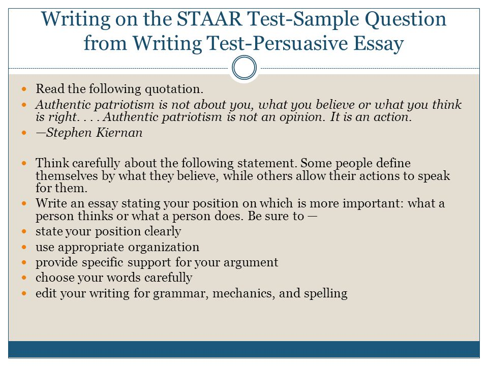 Writing on the STAAR Test-Sample Question from Writing Test-Persuasive Essay Read the following quotation.