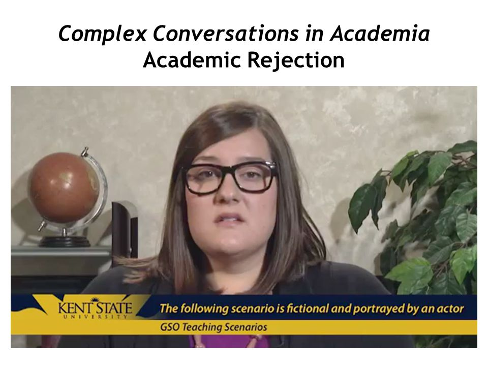 Complex Conversations in Academia Academic Rejection
