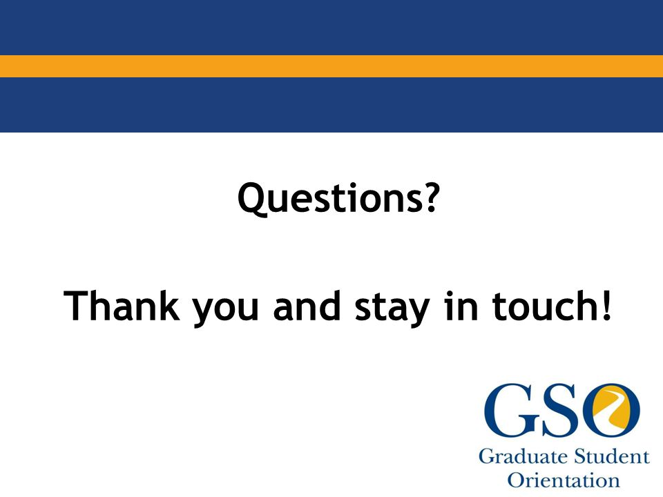 Questions? Thank you and stay in touch!