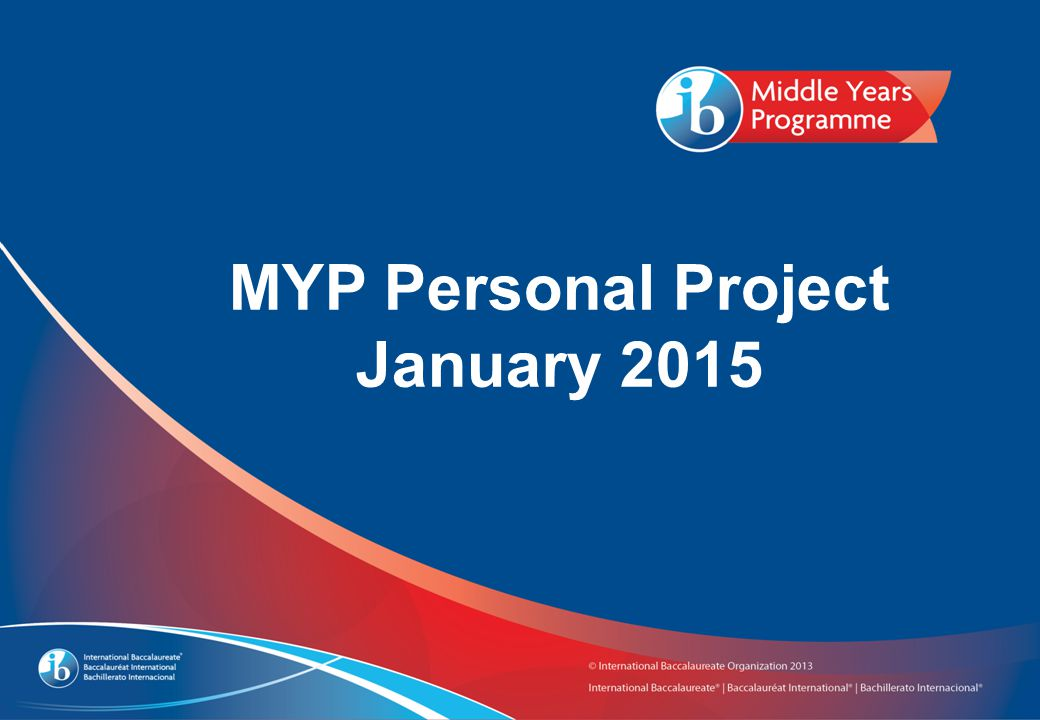 MYP Personal Project January 2015