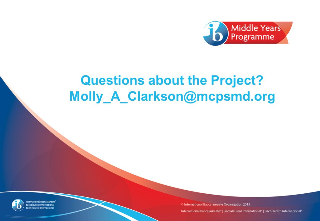 Questions about the Project Molly_A_Clarkson@mcpsmd.org