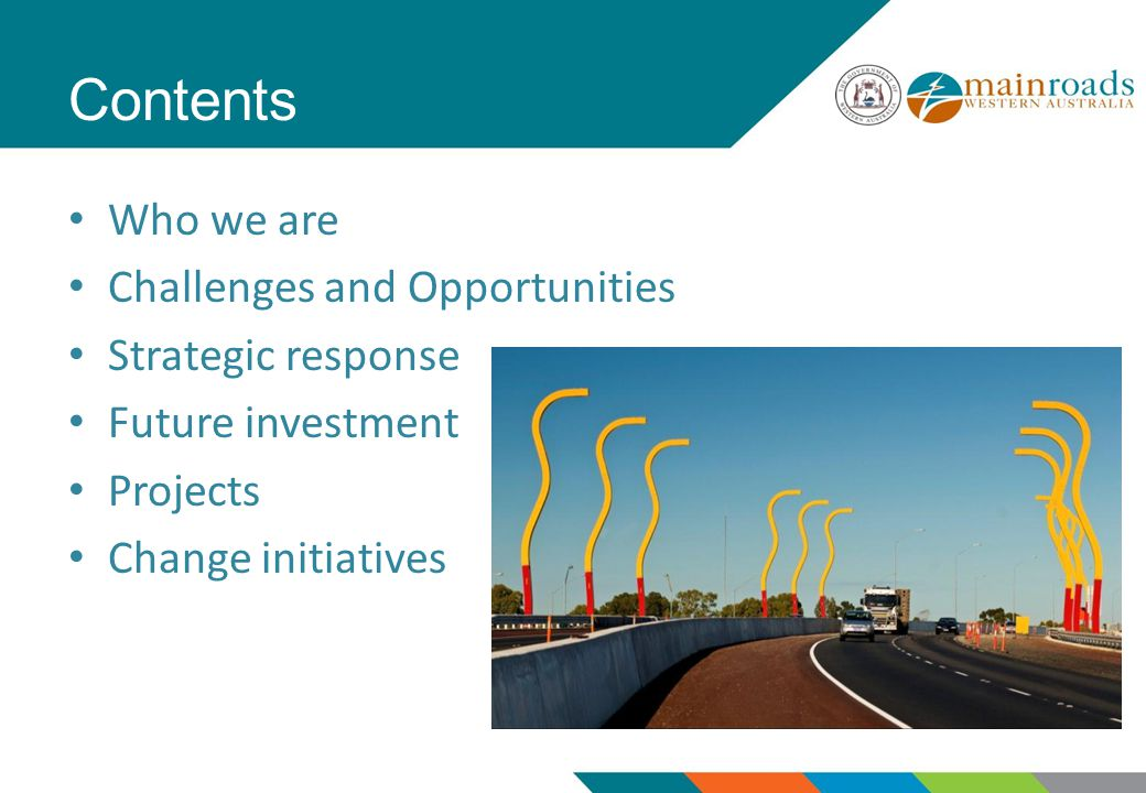 Contents Who we are Challenges and Opportunities Strategic response Future investment Projects Change initiatives