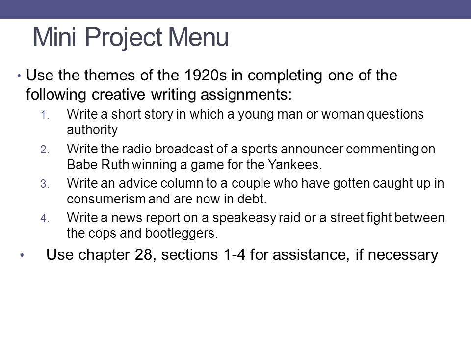 Mini Project Menu Use the themes of the 1920s in completing one of the following creative writing assignments: 1.