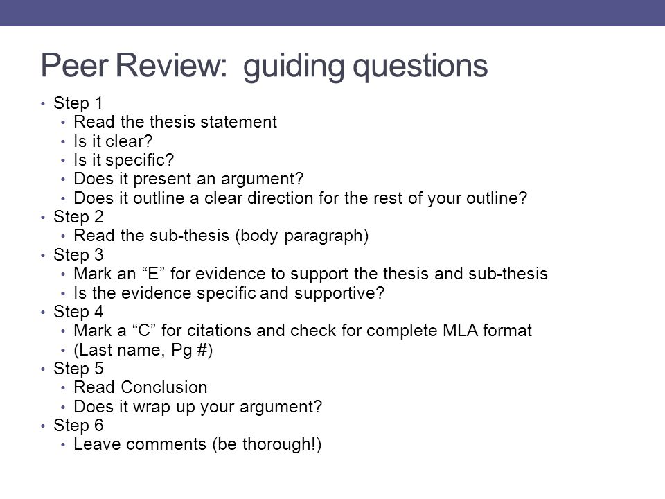 Peer Review: guiding questions Step 1 Read the thesis statement Is it clear.