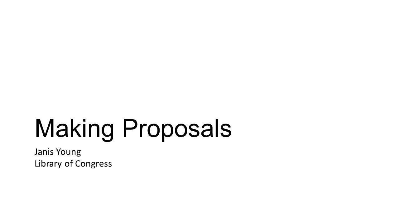Janis Young Library of Congress Making Proposals