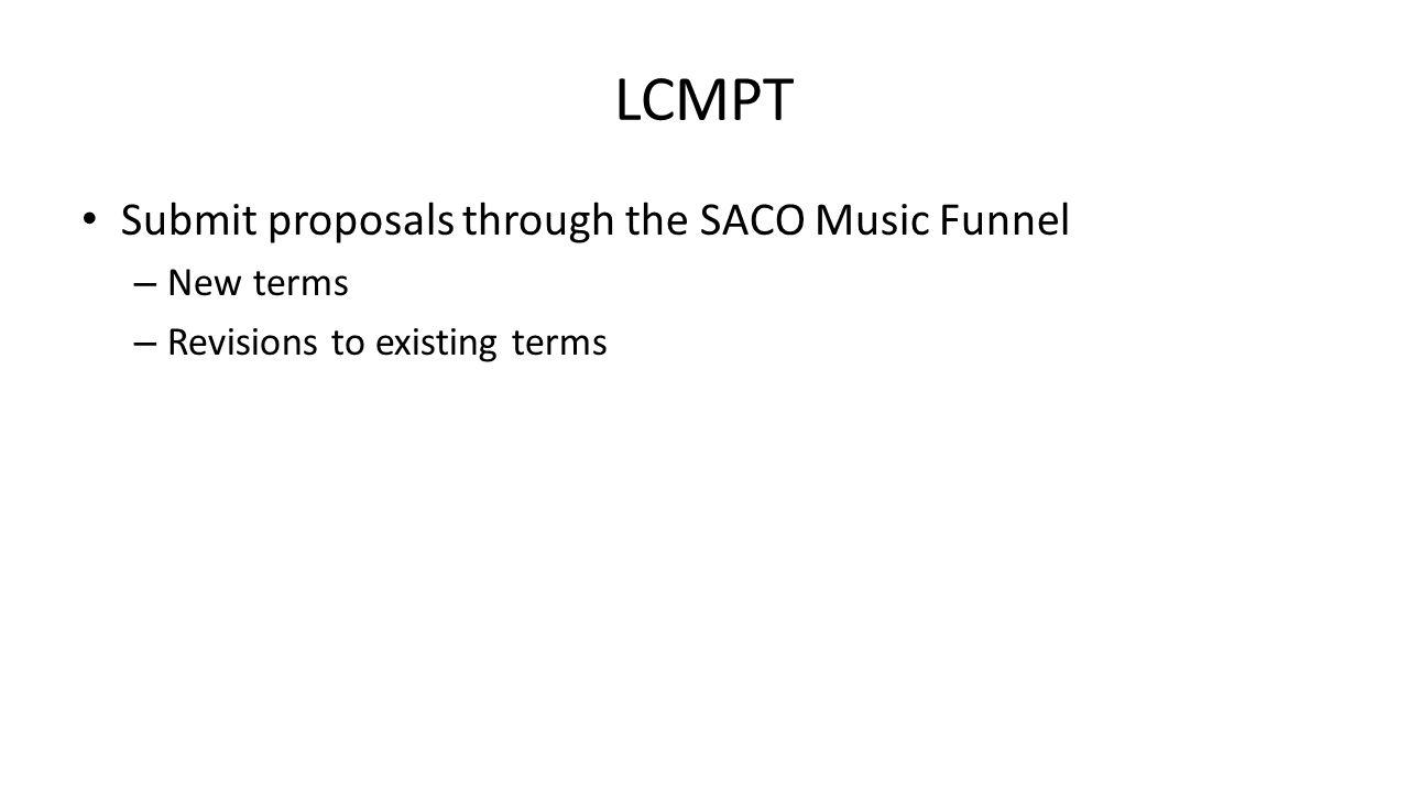 LCMPT Submit proposals through the SACO Music Funnel – New terms – Revisions to existing terms