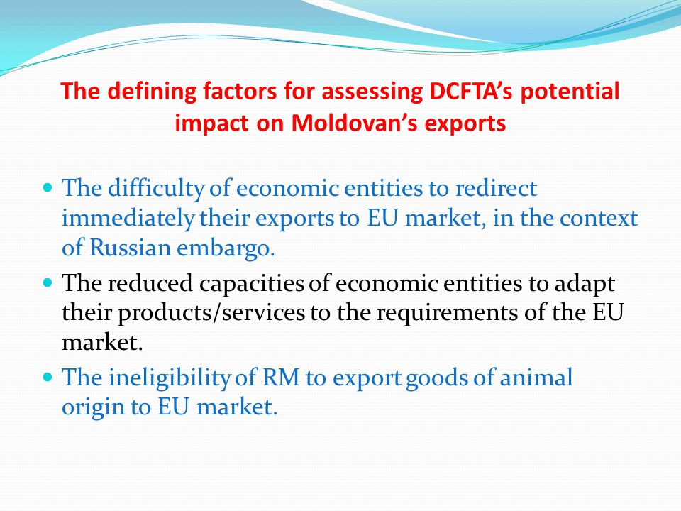 Harnessing the full benefits of the DCFTA 's regime The extension of DCFTA's applicability on goods of animal origin through implementation of DG SANCO's recommendations, DCFTA's provisions and finalization of institutional reform in the field of food safety in order to obtain status of exporting country to EU market.