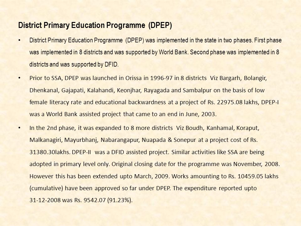 District Primary Education Programme (DPEP) District Primary Education Programme (DPEP) was implemented in the state in two phases.