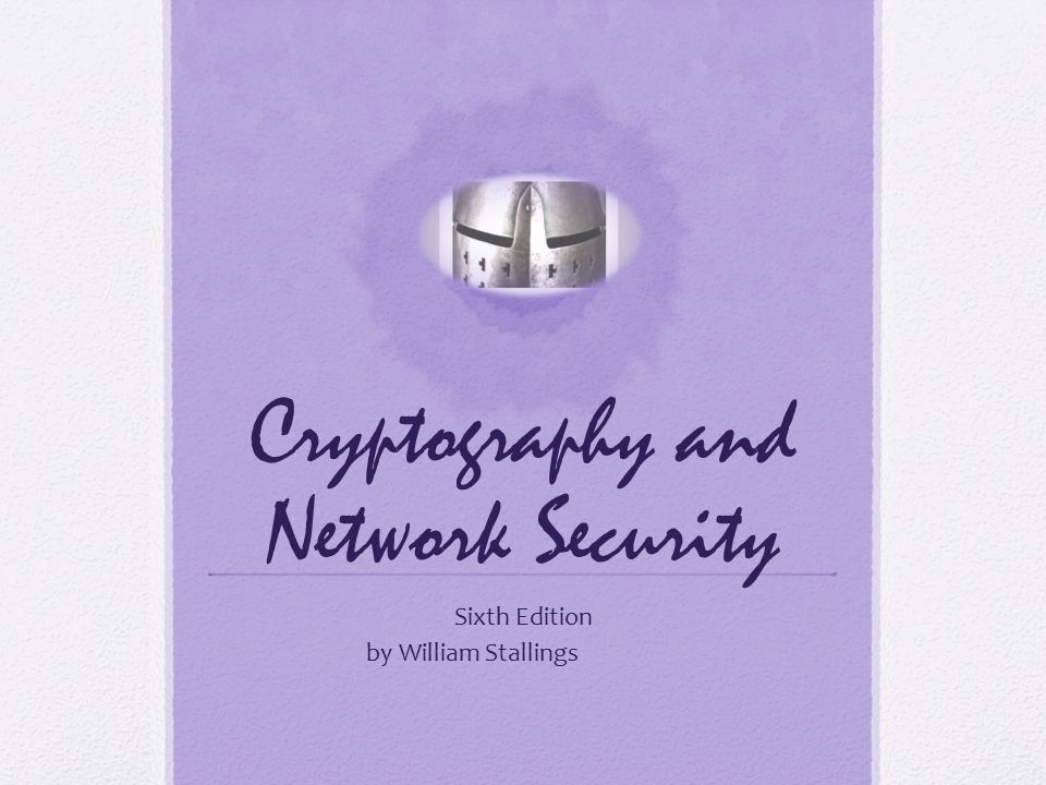 Cryptography and Network Security Sixth Edition by William Stallings