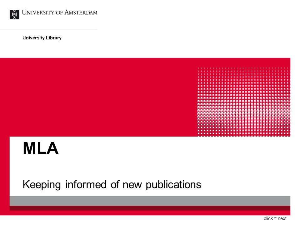 Keeping informed of new publications University Library click = next MLA