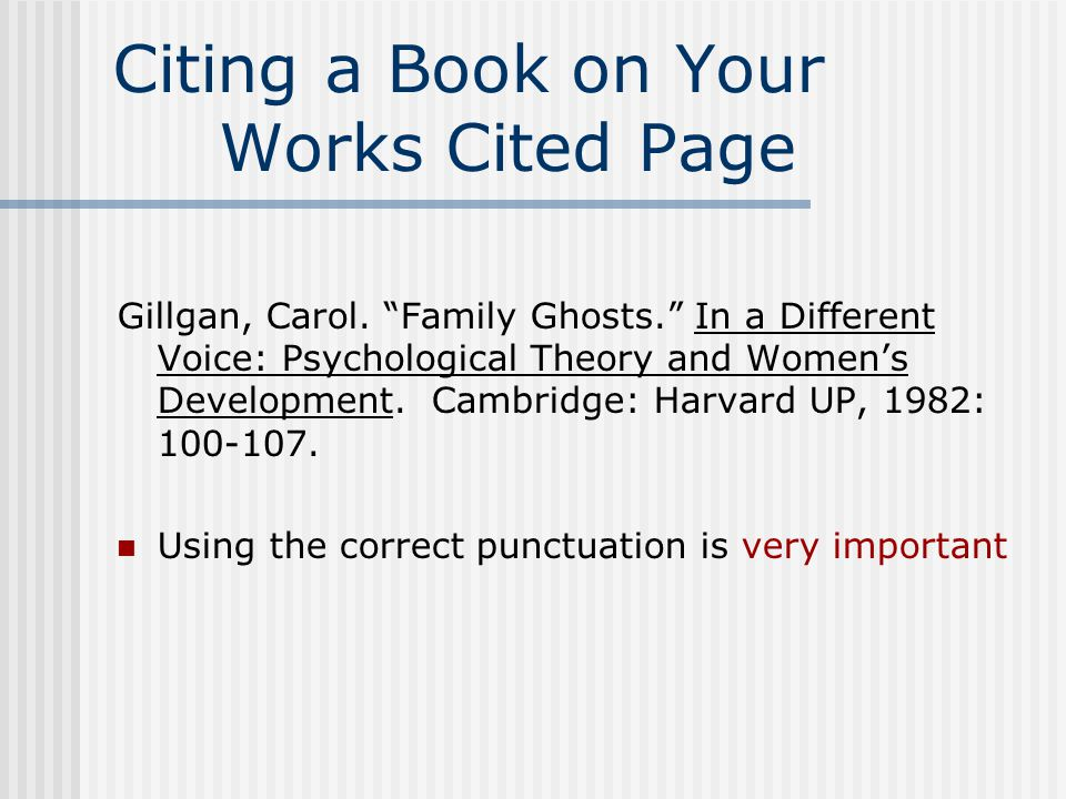 Citing a Book on Your Works Cited Page Gillgan, Carol.