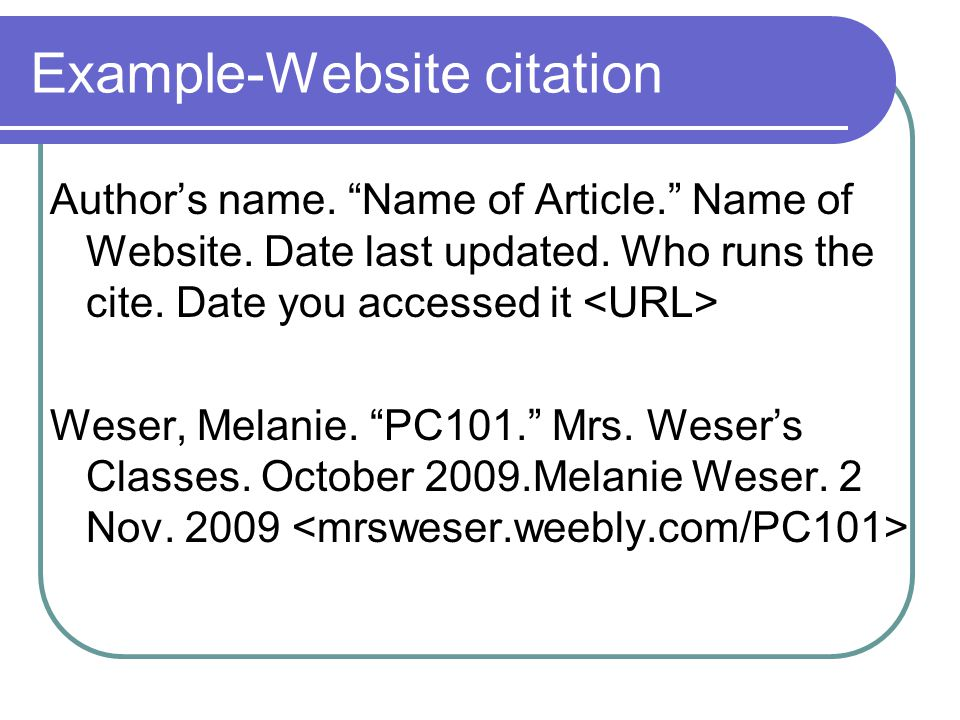 Example-Website citation Author's name. Name of Article. Name of Website.