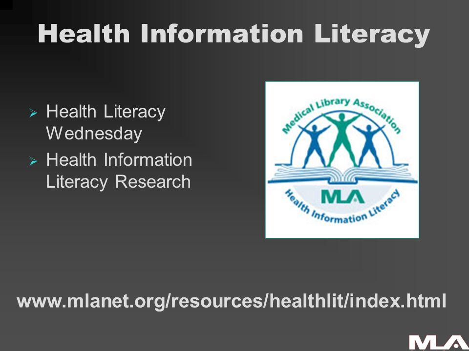 Health Information Literacy  Health Literacy Wednesday  Health Information Literacy Research www.mlanet.org/resources/healthlit/index.html
