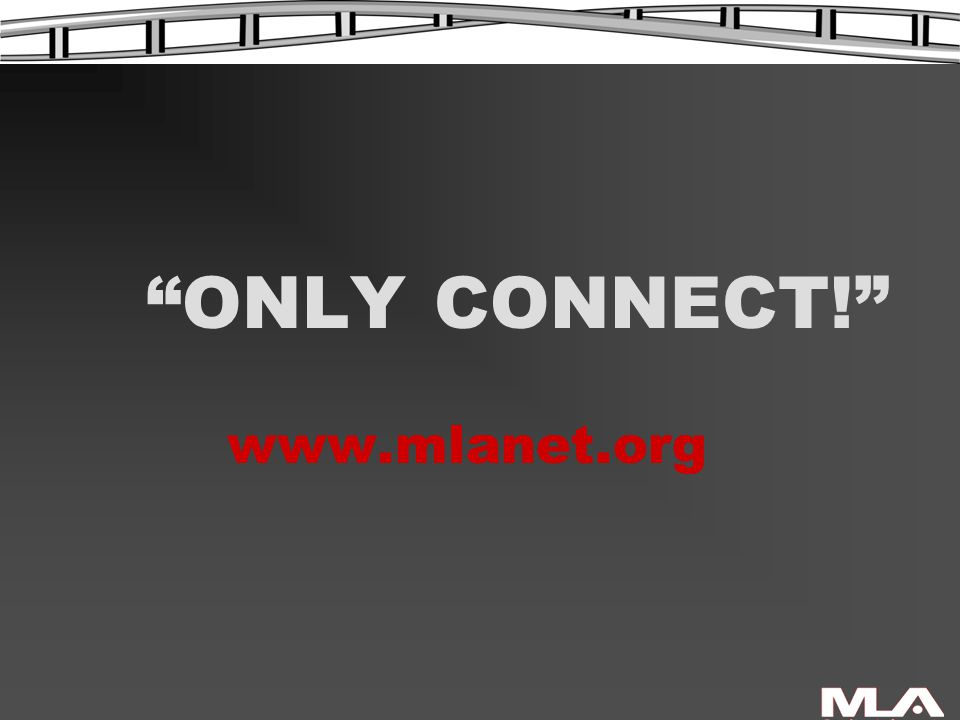 ONLY www.mlanet.org CONNECT!