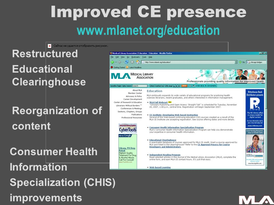 Improved CE presence www.mlanet.org/education Consumer Health Information Specialization (CHIS) improvements Reorganization of content Restructured Ed