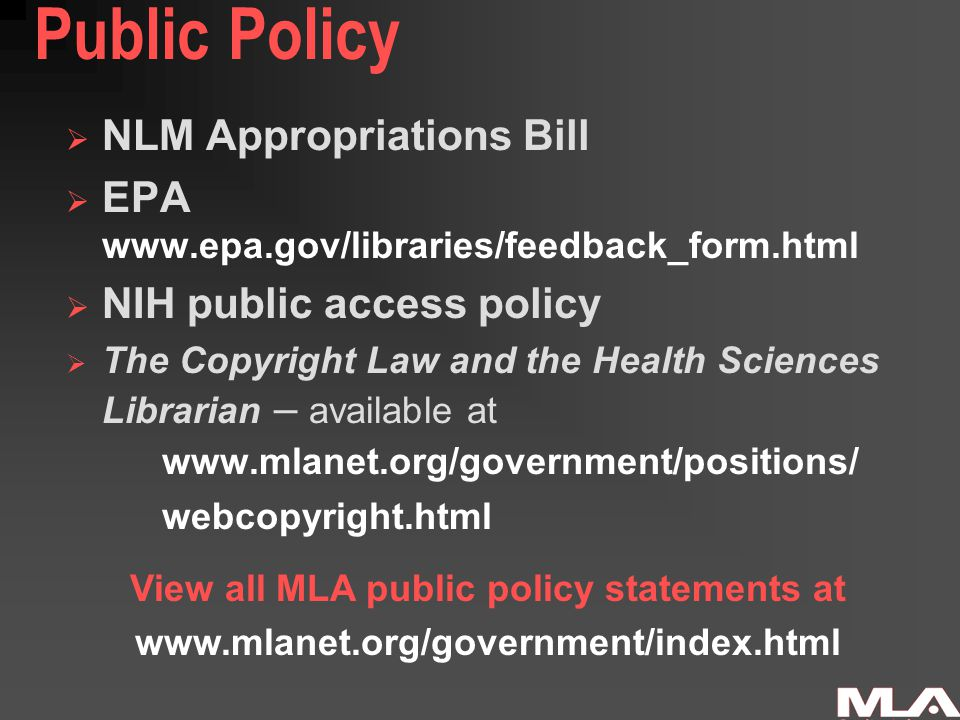 Public Policy  NLM Appropriations Bill  EPA www.epa.gov/libraries/feedback_form.html  NIH public access policy  The Copyright Law and the Health S